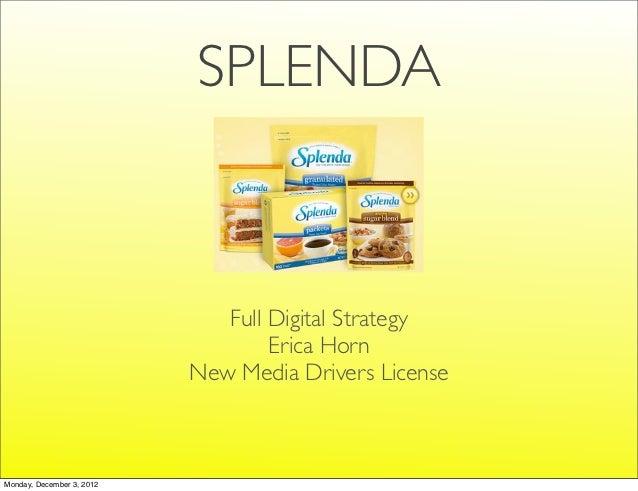 SPLENDA                              Full Digital Strategy                                   Erica Horn                   ...