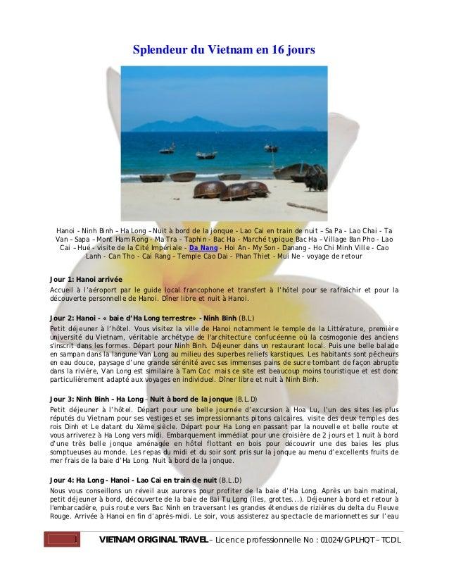 Splendeur du Vietnam en 16 jours Hanoi - Ninh Binh – Ha Long – Nuit à bord de la jonque - Lao Cai en train de nuit – Sa Pa...