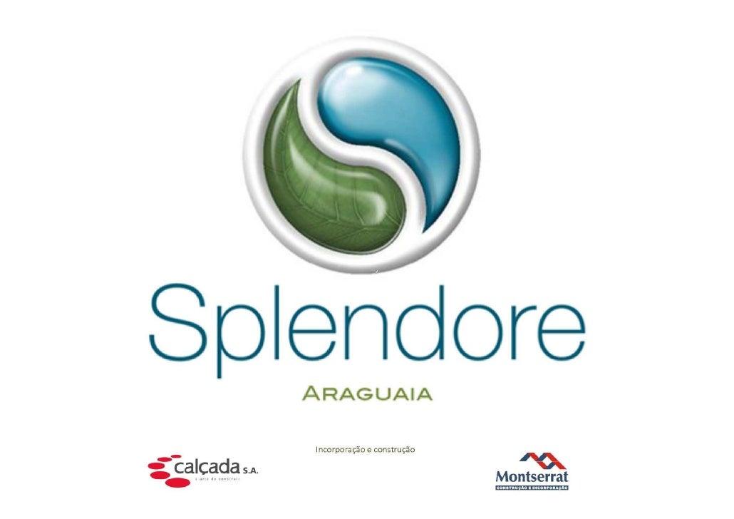 Splendore Araguaia - Vendas em www-imoveisdorj-com-br ou (21) 3683-0700