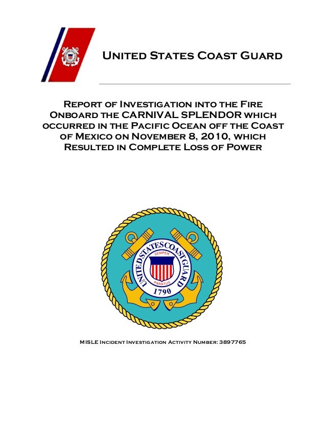 United States Coast Guard Report of Investigation into the Fire Onboard the CARNIVAL SPLENDOR which occurred in the Pacifi...