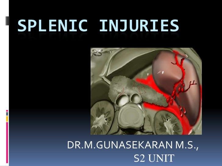 SPLENIC INJURIES    DR.M.GUNASEKARAN M.S.,              S2 UNIT