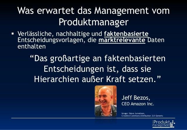 Was erwartet das Management vom Produktmanager  Verlässliche, nachhaltige und faktenbasierte Entscheidungsvorlagen, die m...