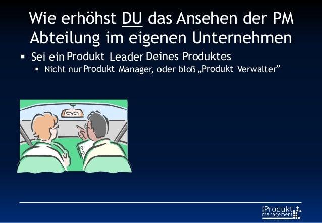 """Wie erhöhst DU das Ansehen der PM Abteilung im eigenen Unternehmen Produkt Deines Produktes Produkt """"Produkt """"  Sei ein L..."""