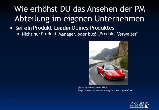 """Wie erhöhst DU das Ansehen der PM Abteilung im eigenen Unternehmen Produkt Deines Produktes Produkt """"Produkt """" photo by Al..."""