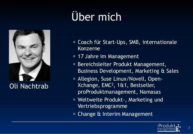 Über mich  Coach für Start-Ups, SMB, internationale Konzerne  17 Jahre im Management  Bereichsleiter Produkt Management...