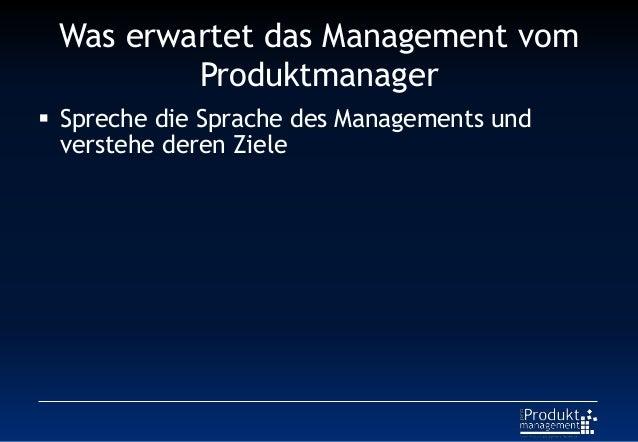 Was erwartet das Management vom Produktmanager  Spreche die Sprache des Managements und verstehe deren Ziele