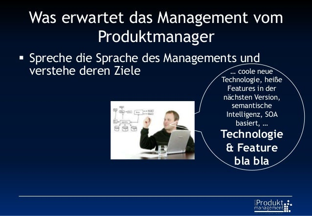 Was erwartet das Management vom Produktmanager  Spreche die Sprache des Managements und verstehe deren Ziele … coole neue...