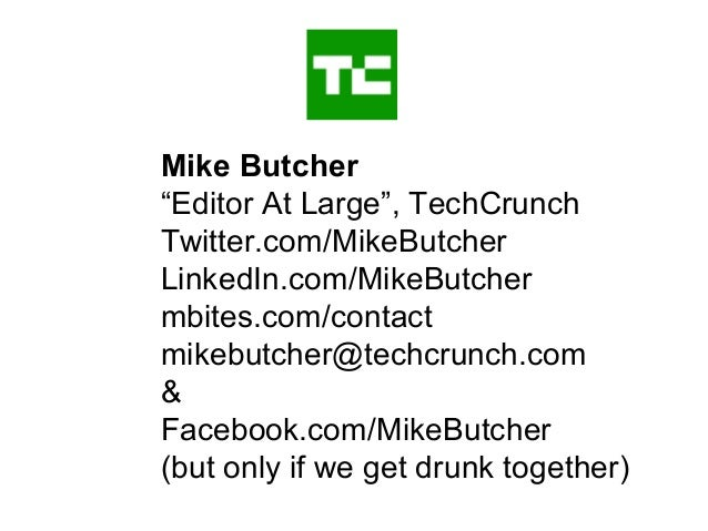 """Mike Butcher """"Editor At Large"""", TechCrunch Twitter.com/MikeButcher LinkedIn.com/MikeButcher mbites.com/contact mikebutcher..."""