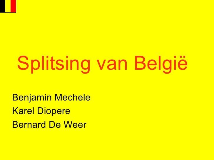 Splitsing van België Benjamin Mechele Karel Diopere Bernard De Weer