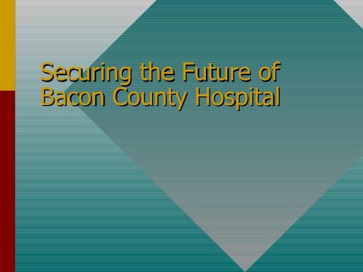 Securing the Future of Bacon County Hospital