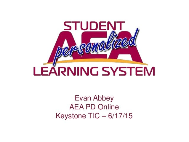Evan Abbey AEA PD Online Keystone TIC – 6/17/15