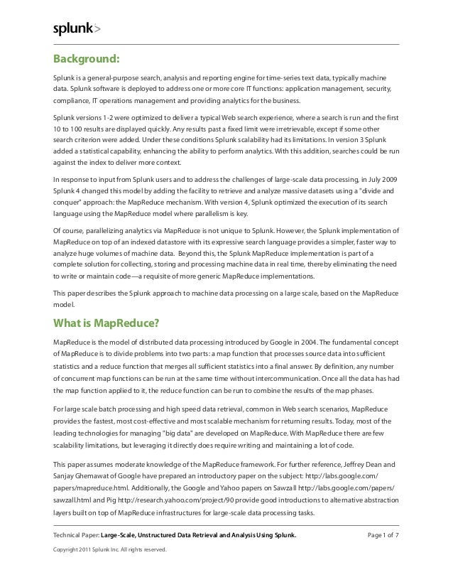 Background: Splunk is a general-purpose search, analysis and reporting engine for time-series text data, typically machine...