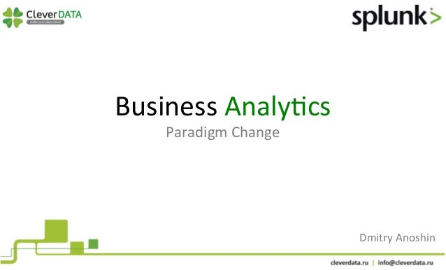 Business  Analy,cs  Paradigm  Change  Dmitry  Anoshin