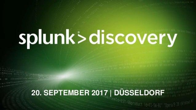 © 2017 SPLUNK INC.© 2017 SPLUNK INC. 20. SEPTEMBER 2017 | DÜSSELDORF