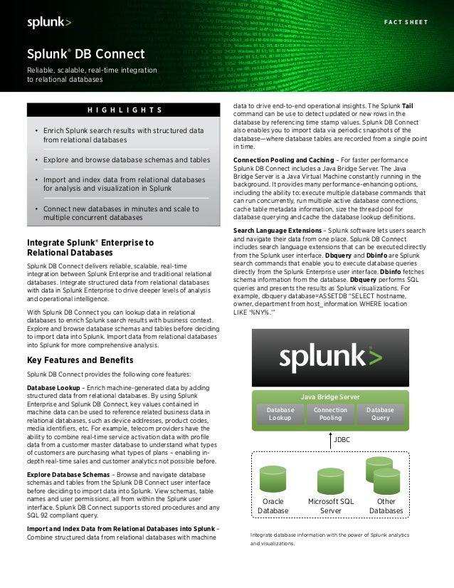 Reliable, scalable, real-time integration to relational databases Splunk® DB Connect F a c t S h e e t data to drive end-t...