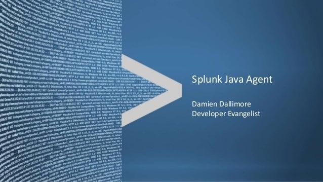 Splunk Java AgentDamien DallimoreDeveloper Evangelist