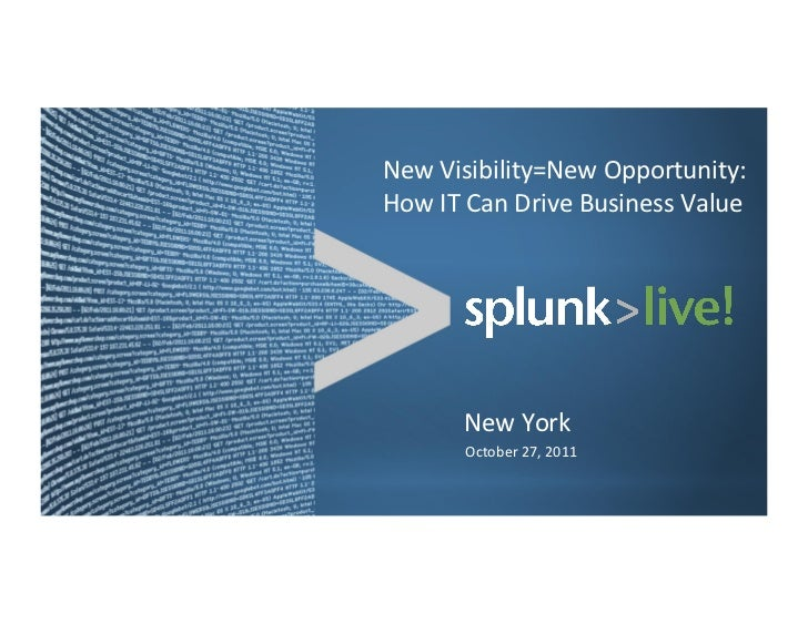 New Visibility=New Opportunity: How IT Can Drive Business Value            New York            Octob...