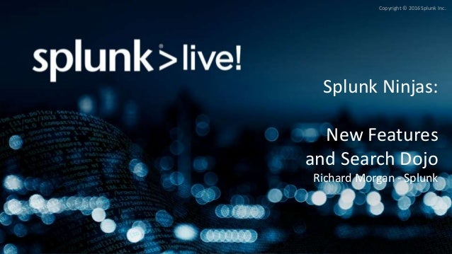 SplunkLive! London: Splunk ninjas- new features and search dojo
