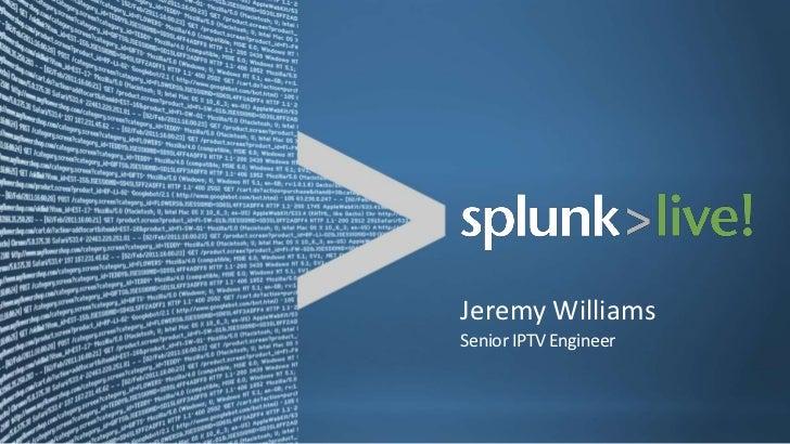 Jeremy WilliamsSenior IPTV Engineer