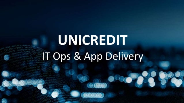 UNICREDIT IT Ops & App Delivery