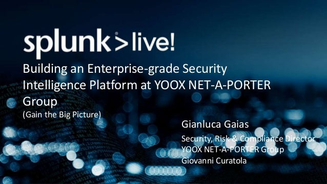 Gianluca Gaias Security, Risk & Compliance Director YOOX NET-A-PORTER Group Giovanni Curatola Building an Enterprise-grade...