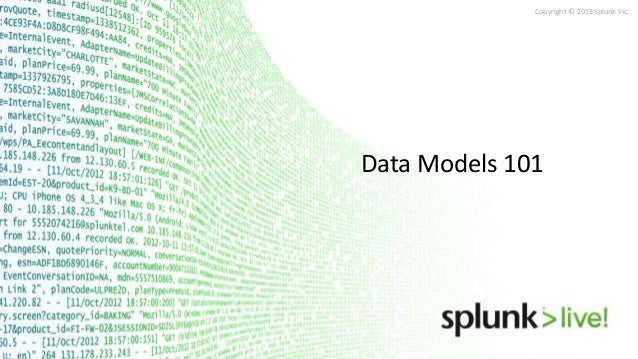 Copyright © 2013 Splunk Inc.  Data Models 101