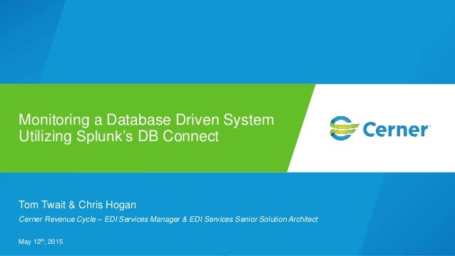 Monitoring a Database Driven System Utilizing Splunk's DB