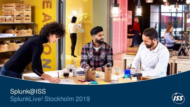 1 Splunk@ISS SplunkLive! Stockholm 2019