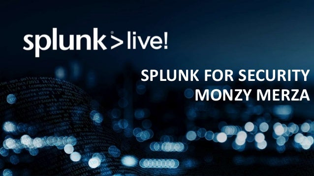 Haiyan Song SVP of Security Markets SPLUNK FOR SECURITY MONZY MERZA