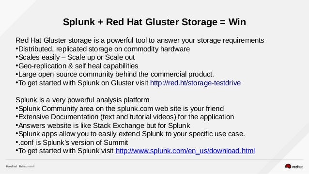 Splunk On Red Hat Gluster Storage For The Win. Seven Spring Mountain Resort. Alarm Systems St Louis Metal Stamping Company. Hampden Moving And Storage Best Backup Method. Expedia Media Solutions Online Mandarin Course. Monitor Websites Visited On Network. Orange County Culinary School. Respiratory Therapy Online School. Property Management Houston 96 Honda Civic