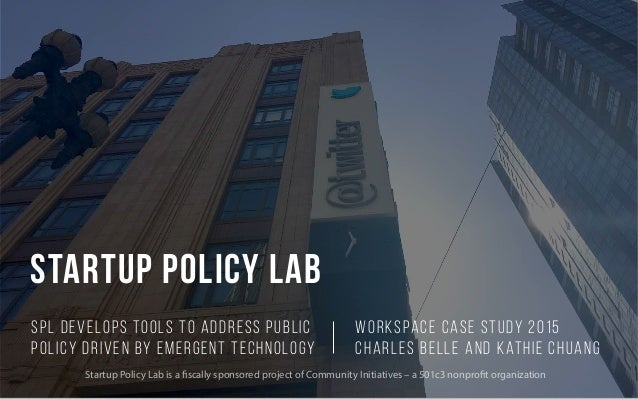 Startup policy lab SPL develops tools to address public policy driven by emergent technology Workspace Case Study 2015 Cha...
