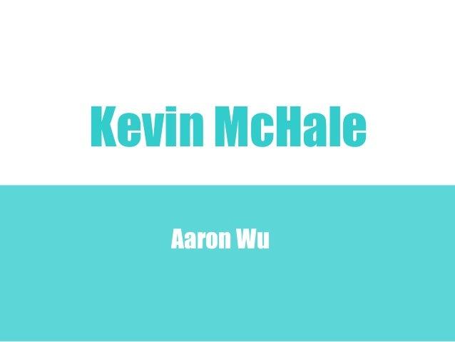 Kevin McHale  Aaron Wu