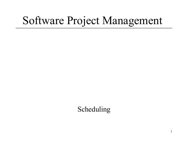 Software Project Management  Scheduling 1