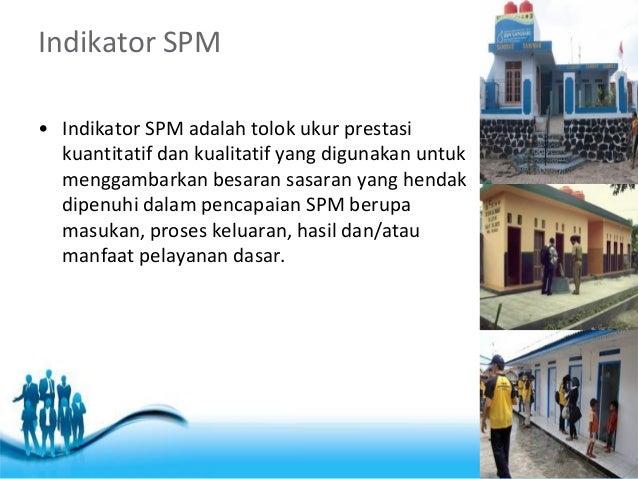 Free Powerpoint Templates  Page 4  Indikator SPM  •Indikator SPM adalah tolok ukur prestasi kuantitatif dan kualitatif yan...