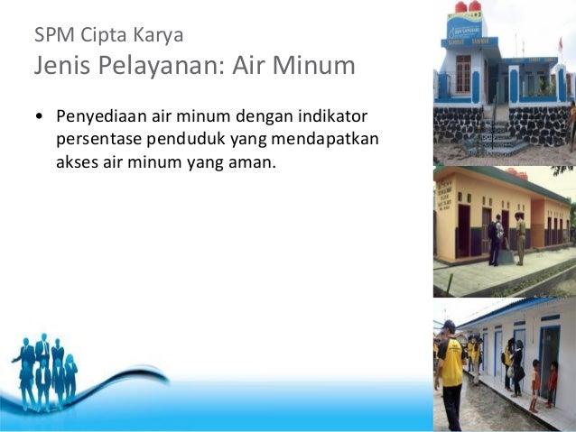 Free Powerpoint Templates  Page 6  SPM Cipta Karya Jenis Pelayanan: Air Minum  •Penyediaan air minum dengan indikator pers...