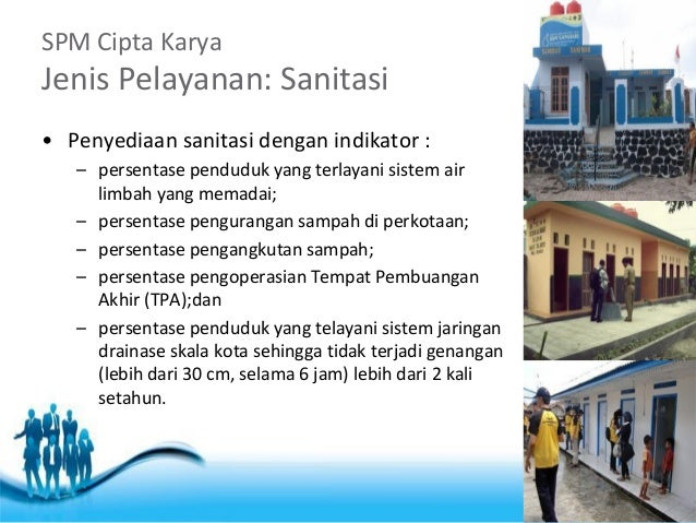 Free Powerpoint Templates  Page 7  SPM Cipta Karya Jenis Pelayanan: Sanitasi  •Penyediaan sanitasi dengan indikator :  –pe...