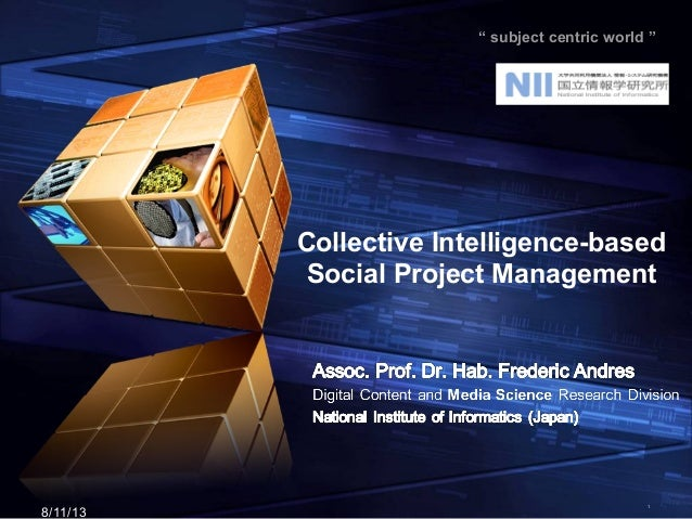 """ subject centric world ""  Collective Intelligence-based Social Project Management  8/11/13  1"