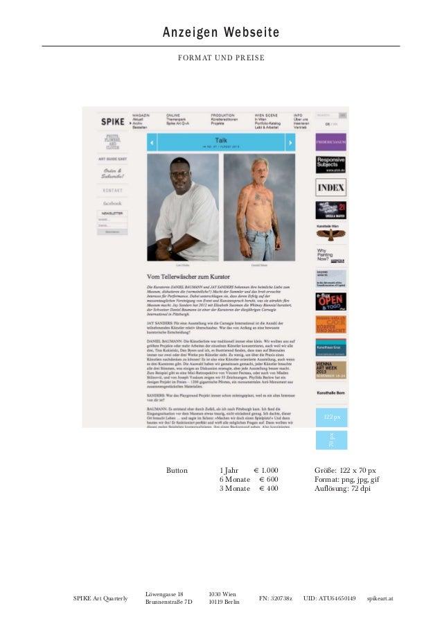SPIKE Art Quarterly FN: 320738z UID: ATU64650149 spikeart.at Löwengasse 18 1030 Wien Brunnenstraße 7D 10119 Berlin Anzeige...