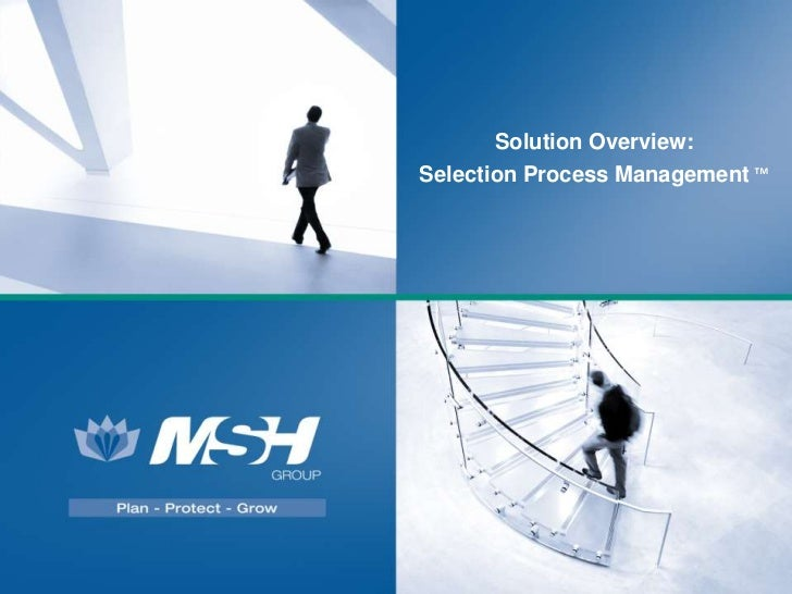 Solution Overview:Selection Process Management ™