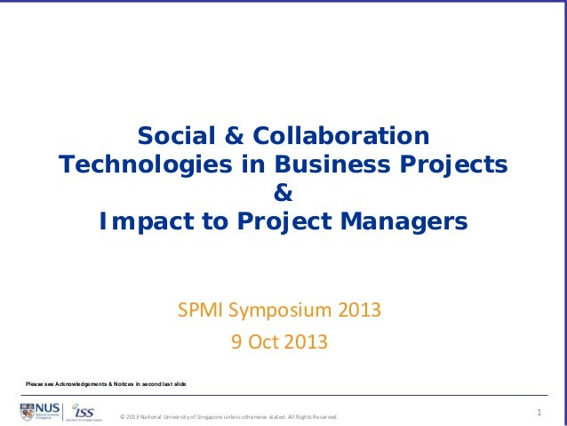 © 2013 National University of Singapore unless otherwise stated. All Rights Reserved. Social & Collaboration Technologies ...