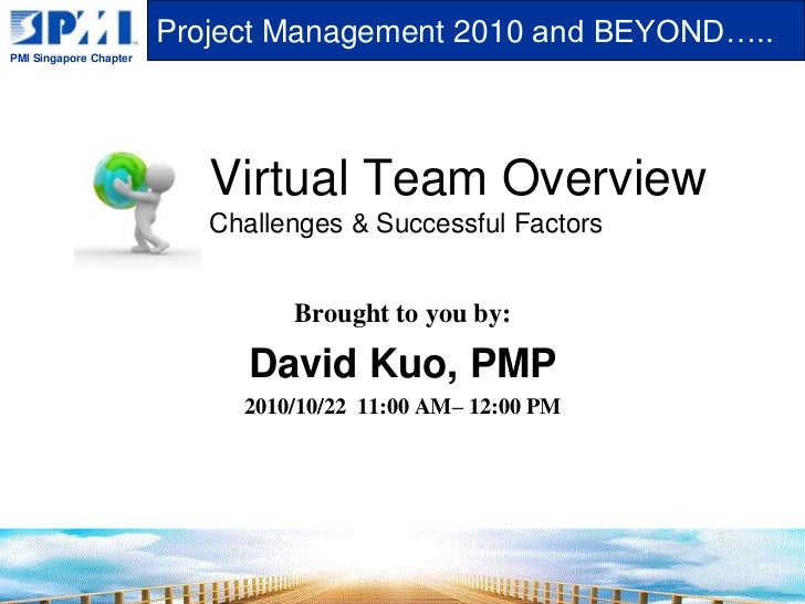 Virtual Team OverviewChallenges & Successful Factors<br />Brought to you by:<br />David Kuo, PMP<br />