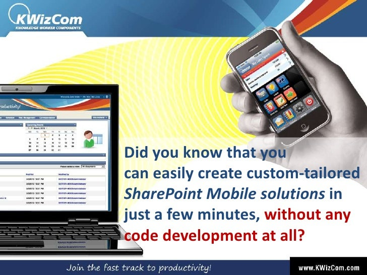 Did you know that you can easily create custom-tailored SharePoint Mobile solutions in just a few minutes, without any cod...
