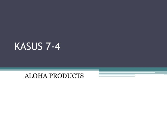 aloha products case study summary Description of the current situation aloha products is a privately held regional processor of specialty coffeesheadquartered in columbus, ohio.