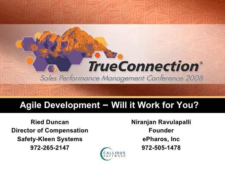 Agile Development  –  Will it Work for You? Ried Duncan Director of Compensation Safety-Kleen Systems 972-265-2147 Niranja...