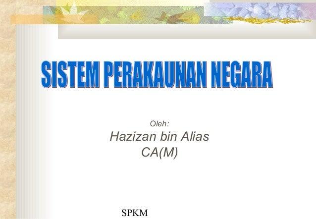 SPKM Oleh: Hazizan bin Alias CA(M)