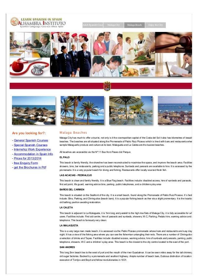 Adult Spanish Courses Malaga City  Are you looking for?: - General Spanish Courses  Malaga Beach  Enjoy the City  Malaga B...