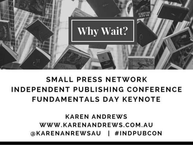 Small Press Network Independent Publishing Conference Fundamentals Day Keynote