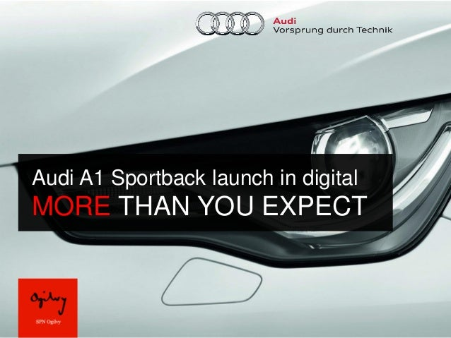 Audi A1 Sportback launch in digitalMORE THAN YOU EXPECT