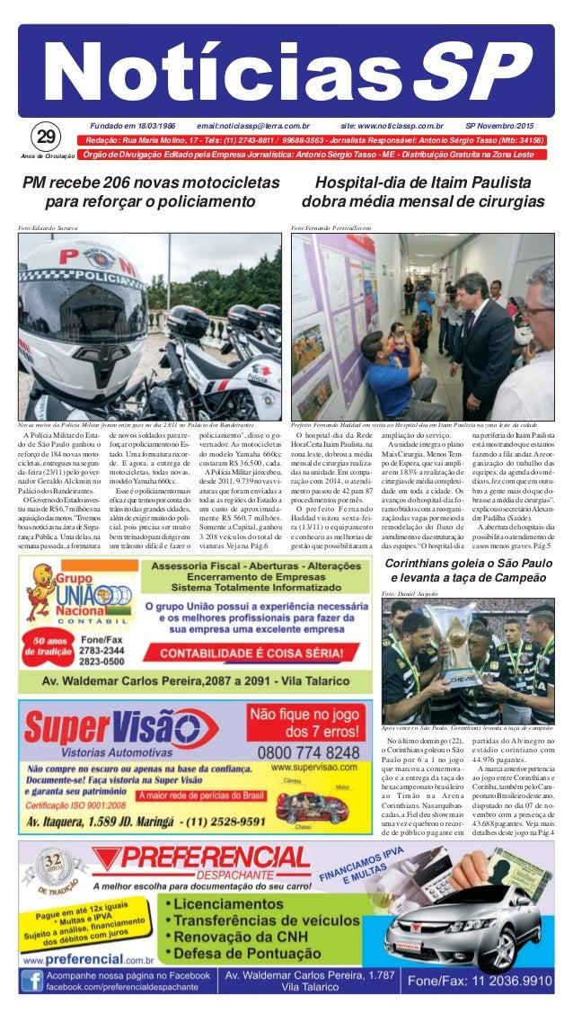 Órgão de Divulgação Editado pela Empresa Jornalística:Antonio Sérgio Tasso - ME - Distribuição Gratuíta na Zona Leste Notí...