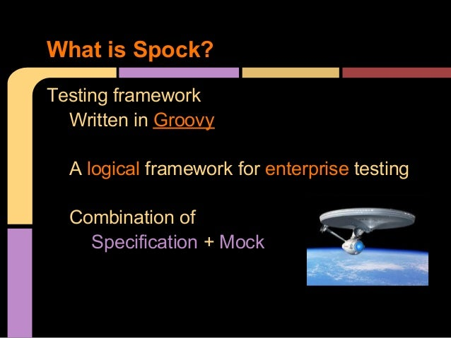 Spock: Test Well and Prosper Slide 3